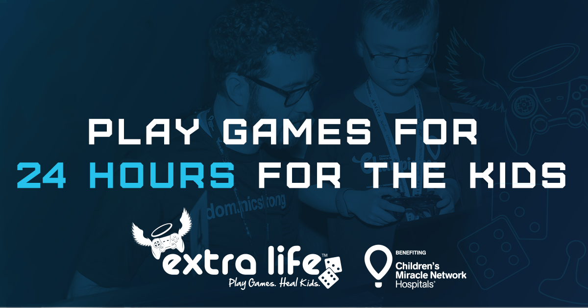 Extra Life 2018 - Play Games for 24 Hours for the kids
